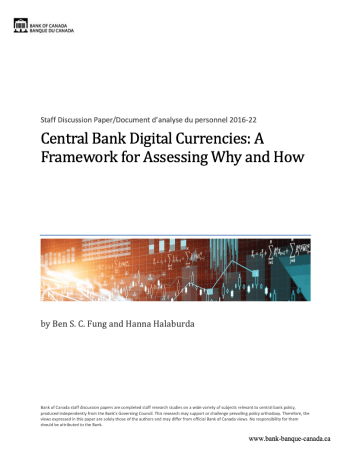 "Fung, Ben SC, and Hanna Halaburda. ""Central bank digital currencies: a framework for assessing why and how."" Available at SSRN 2994052 (2016)."