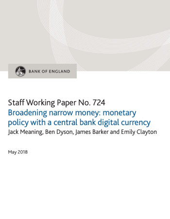 "Meaning, Jack, et al. ""Broadening narrow money: monetary policy with a central bank digital currency."" (2018)."