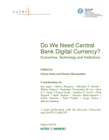 "Gnan, Ernest, and Donato Masciandaro. ""Do we need central bank digital currency? Economics, technology and institutions."" Vienna: SUERF-The European Money and Finance Forum, 2018."