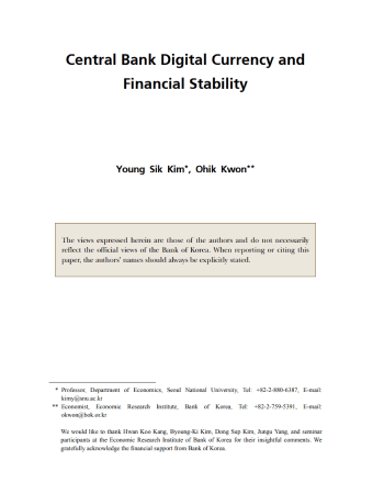 "Kim, Young Sik, and Ohik Kwon. ""Central bank digital currency and financial stability."" Bank of Korea WP 6 (2019)."