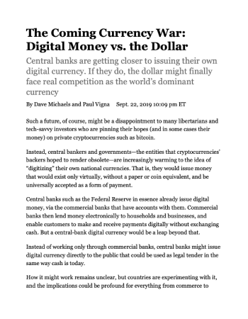 "Michaels, Dave, and P. Vigna. ""The Coming Currency War: Digital Money vs. the Dollar."" The Wall Street Journal (2019)."