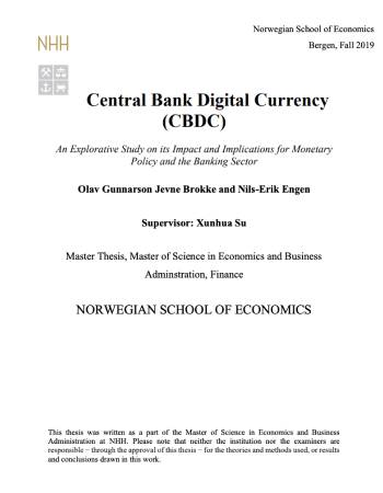 "Brokke, Olav Gunnarson Jevne, and Nils-Erik Engen. ""Central bank digital currency (CBDC): an explorative study on its impact and implications for monetary policy and the banking sector."" (2019)."